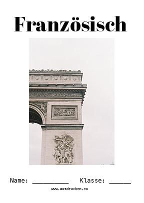 Hier kannst du dir jetzt dein gesuchtes Französisch Deckblatt Arc de Triomphe schnell und einfach erstellen und kostenlos ausdrucken. Mit deinem persönlichen Deckblatt für deine Hefter, Schulordner und Mappen bist du super organisiert und behältst stehst den Überblick.